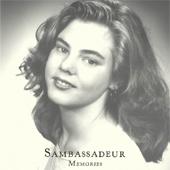 Sambassadeur Memories