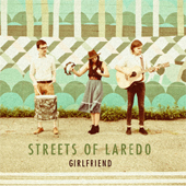 Streets Of Laredo - Girlfriend