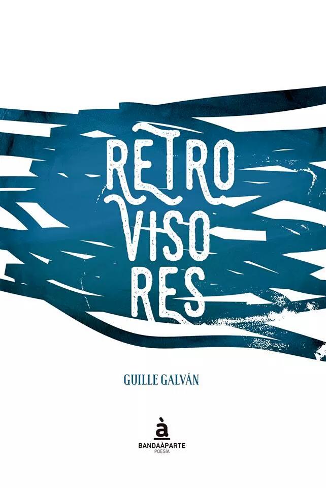 Guillermo Galván - Retrovisores