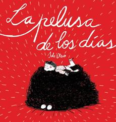 La pelusa de los días - Sole Otero