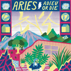 Aries - Adieu Or Die